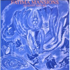FATIMA MANSIONS - AGAINST NATURE - LP 1989 - EXCELLENT