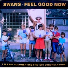 SWANS - FEEL GOOD NOW - 2LP UK 1987 - EXCELLENT+