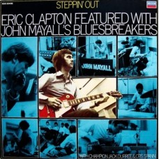 ERIC CLAPTON  FEATURED WITH JOHN MAYALL'S BLUESBREAKERS - STEPPIN' OUT - LP UK 1981 - NEAR MINT