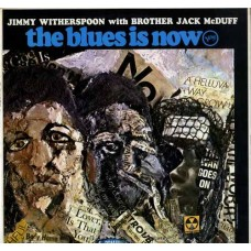 JIMMY WITHERSPOON WITH BROTHER JACK MCDUFF - THE BLUES IS NOW - LP UK 1967 - EXCELLENT