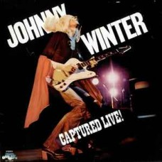 JOHNNY WINTER CAPTURED LIVE! - LP UK 1976 - EXCELLENT