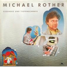 MICHAEL ROTHER - SUSSHERZ UND TIEFENSCHARFE - LP UK 1985 - EXCELLENT+