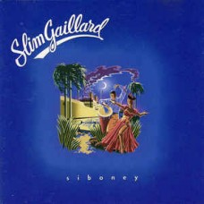 SLIM GAILLARD - SIBONEY - LP UK 1991 - EXCELLENT+