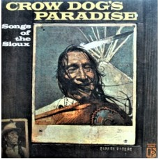 CROW DOG'S PARADISE - SONGS OF THE SIOUX - LP USA 1971 - NEAR MINT