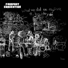 FAIRPORT CONVENTION - WHAT WE DID ON OUR HOLIDAYS - LP UK 1976 - NEAR MINT