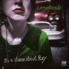 LEMONHEADS - IT'S A SHAME ABOUT RAY - LP 1992 - NEAR MINT
