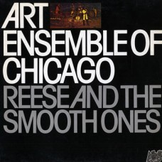 ART ENSEMBLE OF CHICAGO - REESE AND THE SMOOTH ONES - LP UK 1978 - NEAR MINT