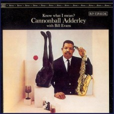 CANNONBALL ADDERLEY WITH BILL EVANS - KNOW WHAT I MEAN? - LP USA 1984 - EXCELLENT