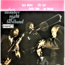 HANK MOBLEY, BILLY ROOT, CURTIS FULLER, LEE MORGAN - ANOTHER MONDAY NIGHT BIRDLAND - LP 1988 - EXCELLENT+