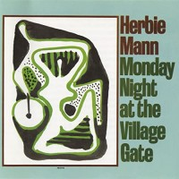 HERBIE MANN - MONDAY NIGHT AT THE VILLAGE GATE - LP UK 1966 - EXCELLENT-
