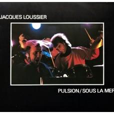 JACQUES LOUSSIER - PULSION / SOUS LA MER - LP 1981 - EXCELLENT+