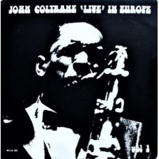 JOHN COLTRANE - LIVE IN EUROPE - LP - EXCELLENT