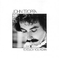JOHN TROPEA - TO TOUCH YOU AGAIN - LP UK 1979 - EXCELLENT