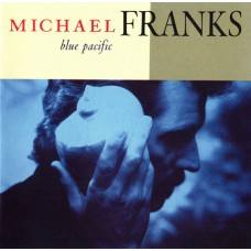MICHAEL FRANKS - BLUE PACIFIC - LP USA 1990 - EXCELLENT+
