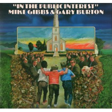 MIKE GIBBS & GARY BURTON - IN THE PUBLIC INTEREST - LP UK 1974