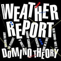 WEATHER REPORT - DOMINO THEORY - LP UK 1984 - EXCELLENT+