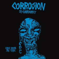 CORROSION OF CONFORMITY - EYE FOR AN EYE - LP UK 1985 - EXCELLENT+