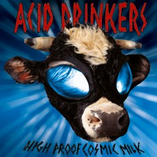 ACID DRINKERS - HIGH PROOF COSMIC MILK - LP 1998 - WHITE VINYL - MINT