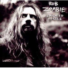 ROB ZOMBIE - EDUCATED HORSES - LP 2018 - MINT