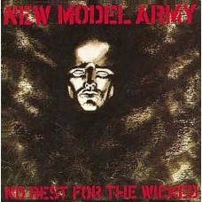 NEW MODEL ARMY - NO REST FOR THE WICKED - LP UK 1985 - EXCELLENT+