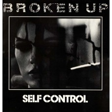 SELF CONTROL - BROKEN UP - LP UK 1983 - NEAR MINT
