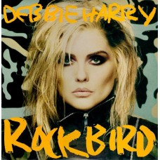 DEBBIE HARRY - ROCK BIRD - LP UK 1986 - EXCELLENT++