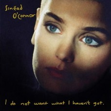 SINEAD O'CONNOR - I DO NOT WANT WHAT I HAVEN'T GOT - LP UK 1990 - EXCELLENT+