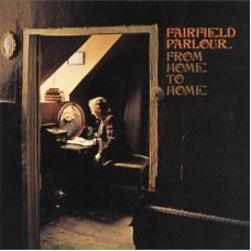 FAIRFIELD PARLOUR - FROM HOME TO HOME - LP 2001 - NEAR MINT