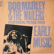 BOB MARLEY & THE WAILERS - EARLY MUSIC - LP UK 1977 - EXCELLENT++