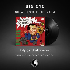 BIG CYC - NIE WIERZCIE ELEKTRYKOM - 180g LP 2019 - LIMITED EDITION BLACK VINYL - MINT