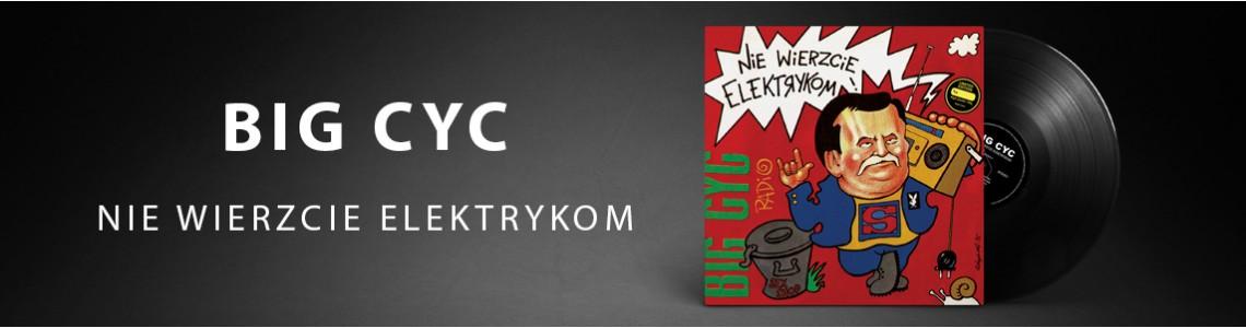 Big Cyc - Nie Wierzcie Elektrykom - Black Vinyl
