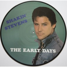 SHAKIN' STEVENS - THE EARLY DAYS - LP 1982 - PICTURE DISC - EXCELLENT