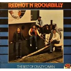 CRAZY CAVAN - REDHOT 'N' ROCKABILLY - THE BEST OF CRAZY CAVAN - LP UK 1979 - EXCELLENT