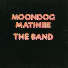 THE BAND - MOONDOG MATINEE - LP UK 1973 - COMPLETE WITH POSTER - EXCELLENT