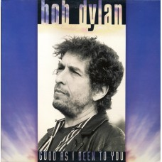 BOB DYLAN - GOOD AS I BEEN TO YOU - LP 1992 - EXCELLENT+