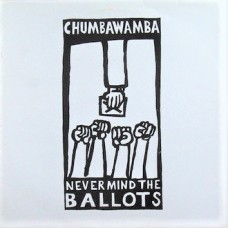 CHUMBAWAMBA - NEVERMIND THE BALLOTS - LP 1987 - EXCELLENT-