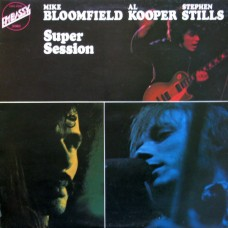 MIKE BLOOMFIELD / AL KOOPER /  STEPHEN STILLS - SUPER SESSION - LP UK 1973 - NEAR MINT