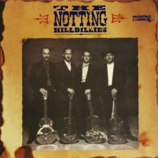 NOTTING HILLBILLIES - MISSING... PRESUMED HAVING A GOOD TIME - LP UK 1990 - EXCELLENT++