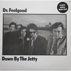 DR FEELGOOD - DOWN BY THE JETTY - LP WHITE VINYL - RECORD STORE DAY 2016 - MINT