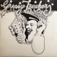 GREASY TRUCKERS PARTY - LP UK 1972 - EXCELLENT
