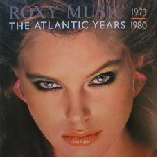 ROXY MUSIC - THE ATLANTIC YEARS  1973-1980 - LP UK 1983 - EXCELLENT+