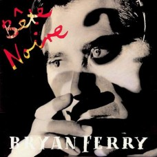 BRYAN FERRY - BETE NOIRE - LP UK 1987 - EXCELLENT+