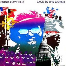 CURTIS MAYFIELD - BACK TO THE WORLD - LP UK 1973 - EXCELLENT