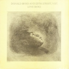 DONALD BYRD AND 125TH STREET N.Y.C. - LOVE BYRD - LP UK 1981 - EXCELLENT+
