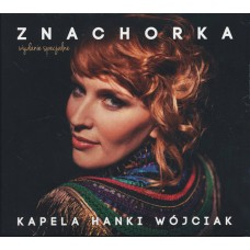 KAPELA HANKI WÓJCIAK - ZNACHORKA - CD  2016 - DIGIPACK - NEW