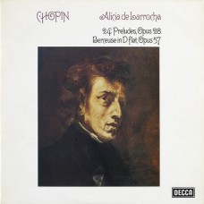 CHOPIN / ALICIA DE LARROCHA - 24 PRELUDES, OPUS 28 / BERCEUSE IN D FLAT, OPUS 57 - LP UK 1975 - STEREO - ORIGINAL - EXCELLENT+